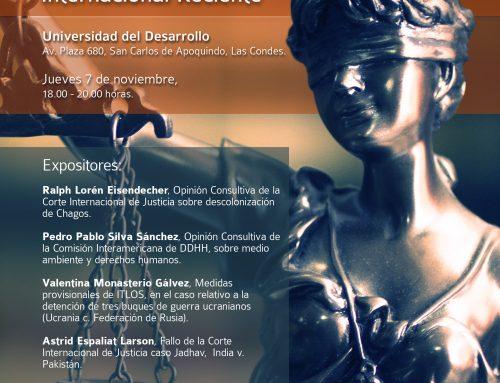 Coloquios de la Sociedad Chilena de Derecho Internacional sobre Jurisprudencia Internacional Reciente, jueves 7 de noviembre 17.00 horas