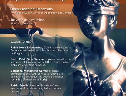 Coloquios de la Sociedad Chilena de Derecho Internacional sobre Jurisprudencia Internacional Reciente Mañana 07 de noviembre.