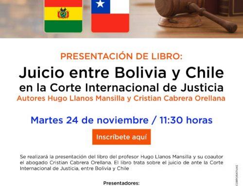 """Invitación a la presentación  del libro """"Juicio entre Bolivia y Chile en la Corte Internacional de Justicia» 24 de noviembre 11.30 am."""